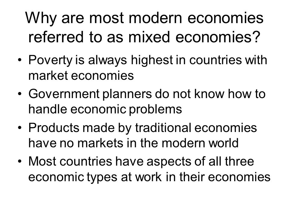 Why are most modern economies referred to as mixed economies