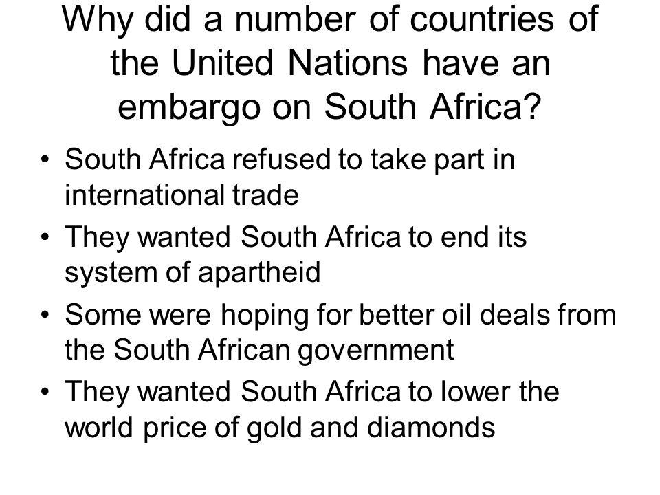 Why did a number of countries of the United Nations have an embargo on South Africa
