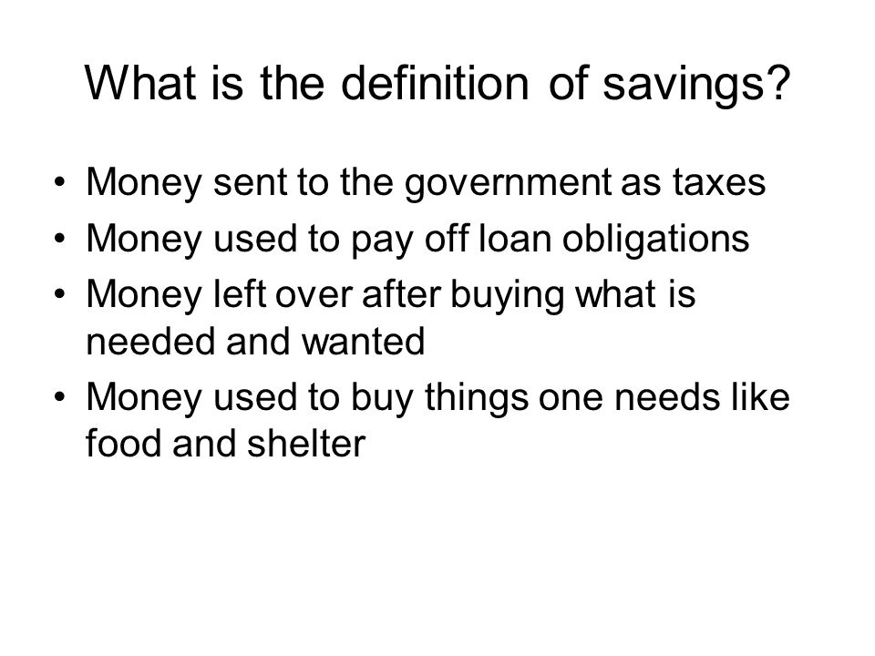 What is the definition of savings