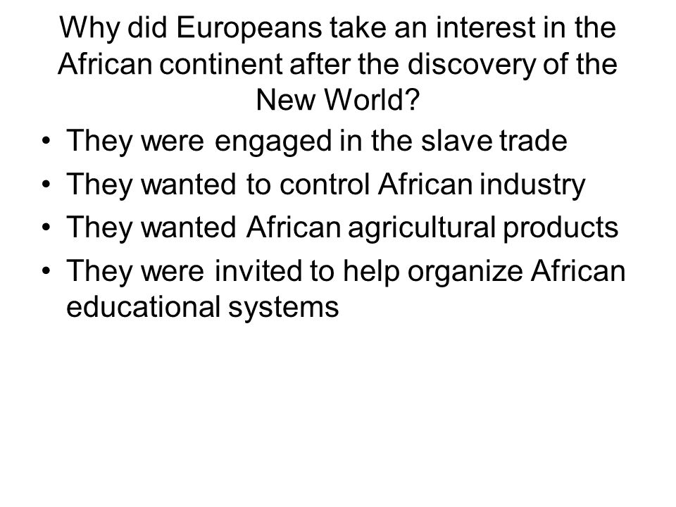 Why did Europeans take an interest in the African continent after the discovery of the New World