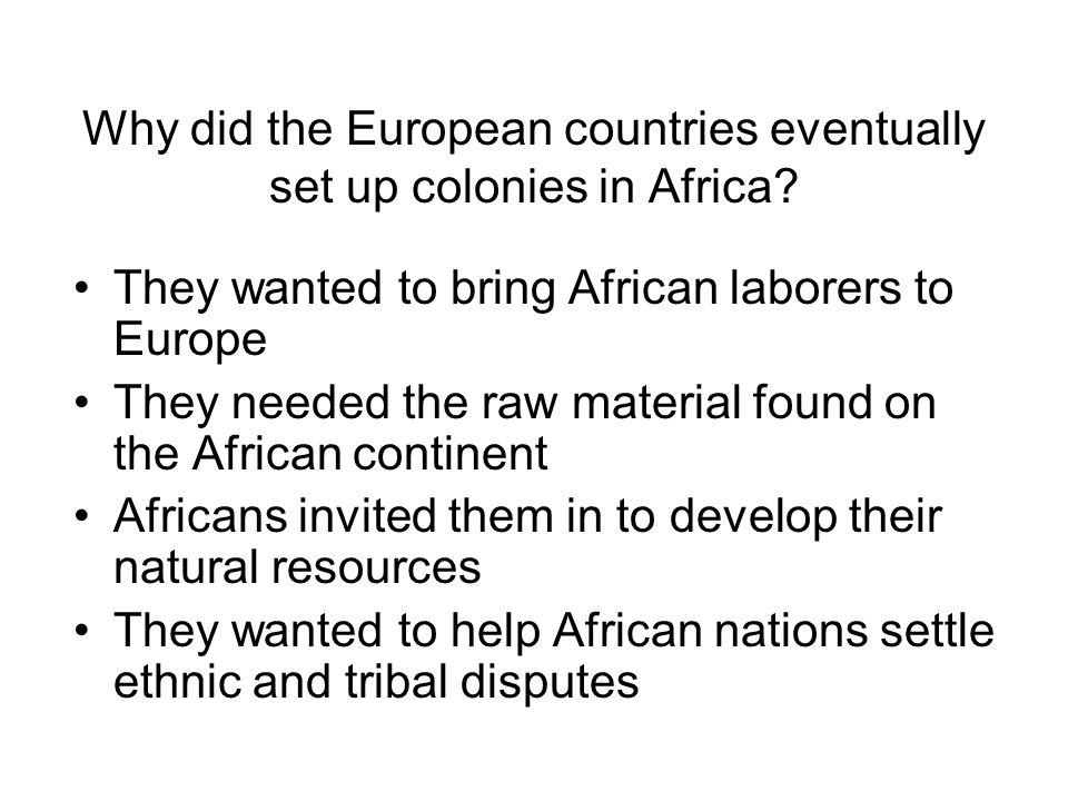 Why did the European countries eventually set up colonies in Africa