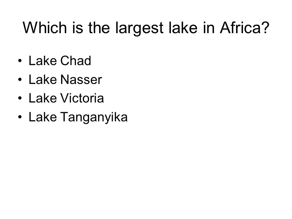 Which is the largest lake in Africa