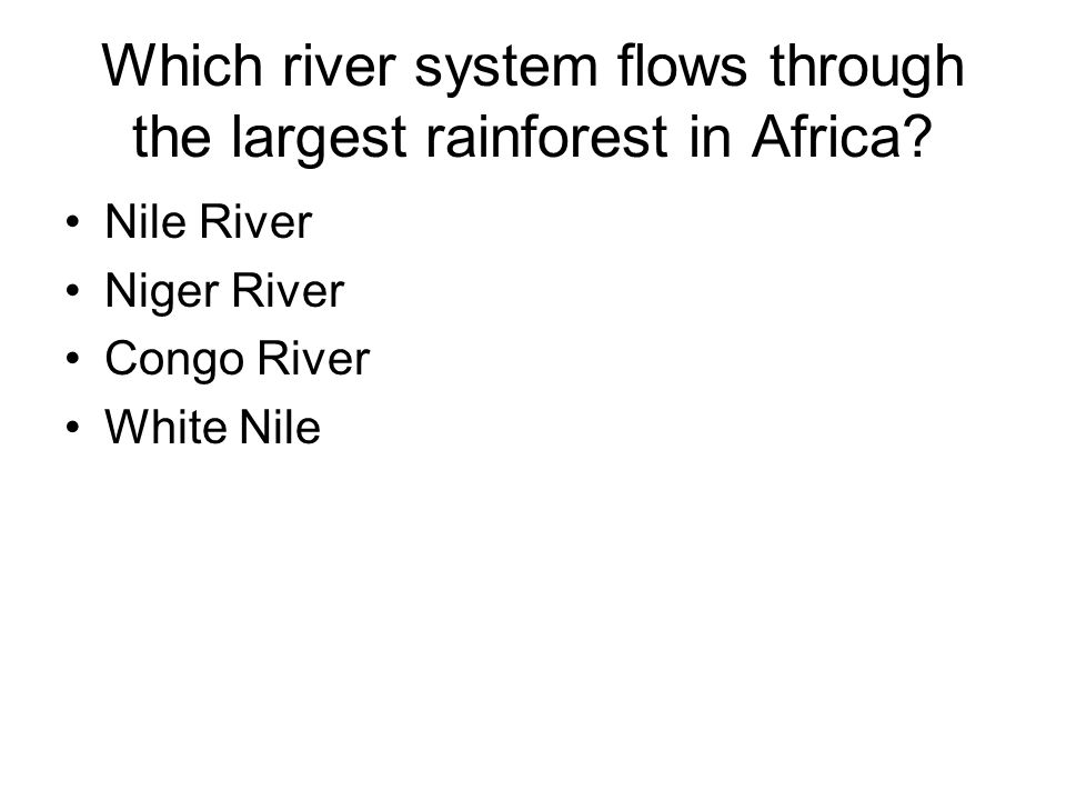 Which river system flows through the largest rainforest in Africa