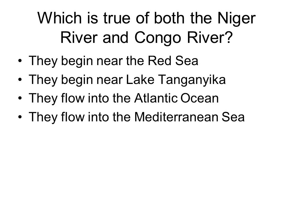 Which is true of both the Niger River and Congo River
