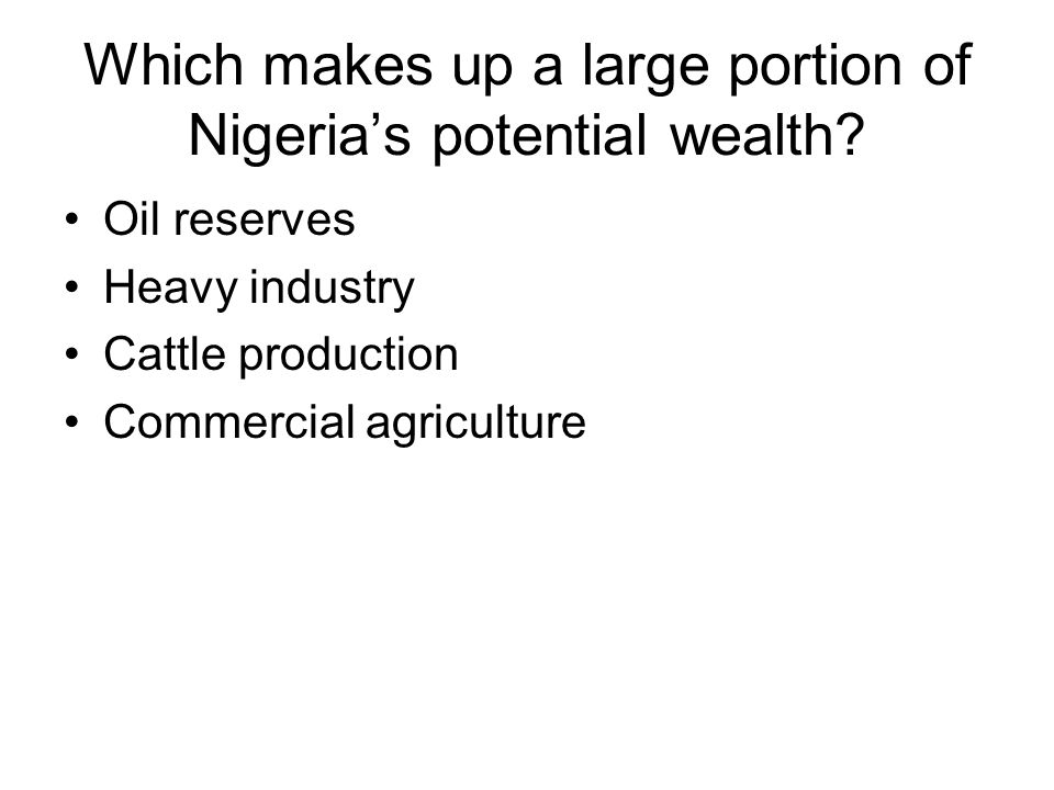 Which makes up a large portion of Nigeria's potential wealth
