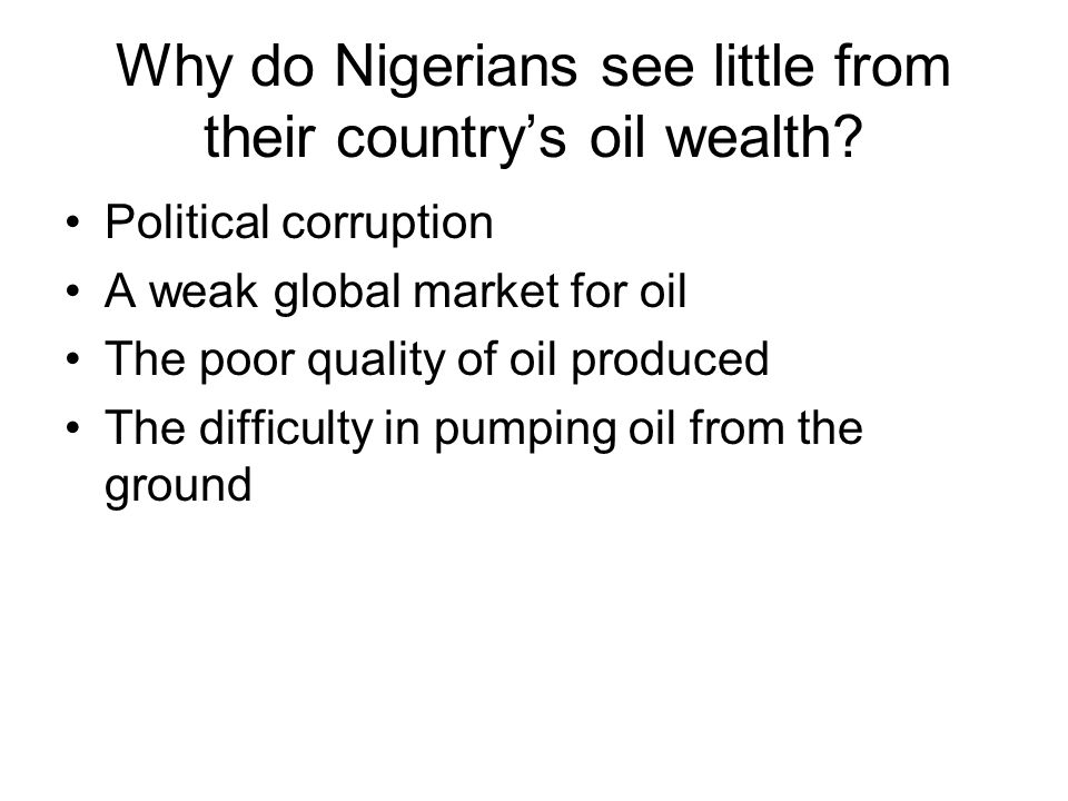 Why do Nigerians see little from their country's oil wealth