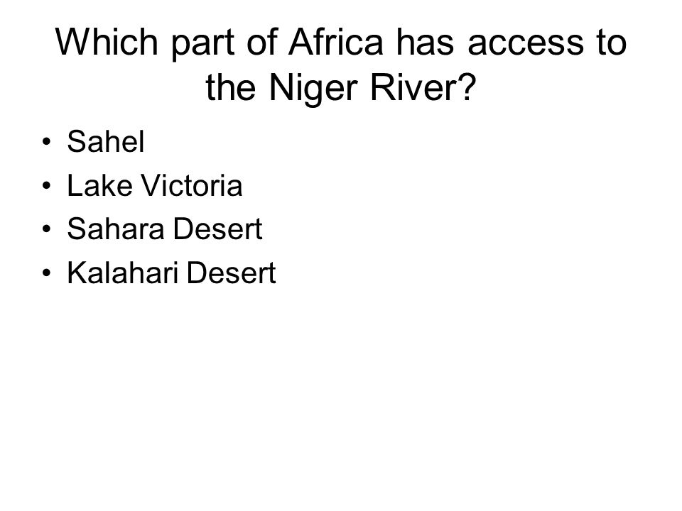 Which part of Africa has access to the Niger River