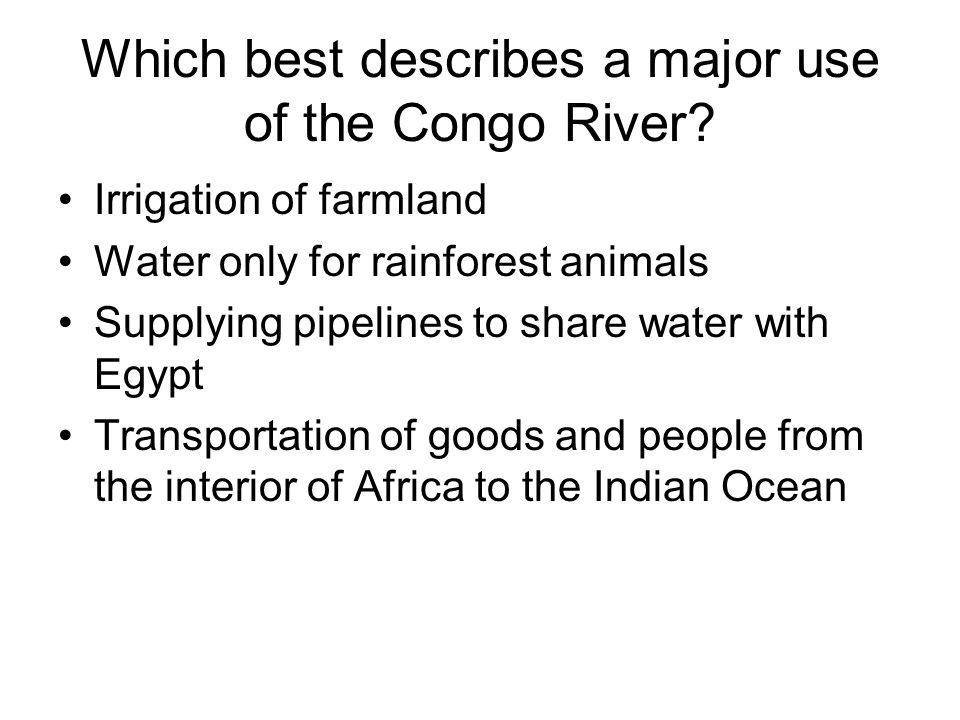 Which best describes a major use of the Congo River