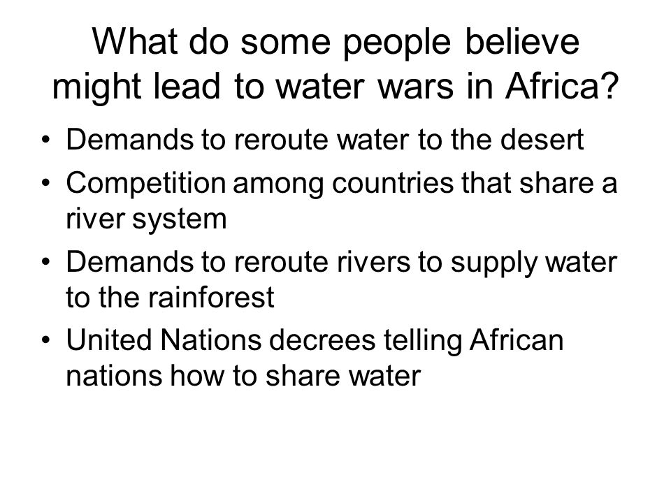 What do some people believe might lead to water wars in Africa