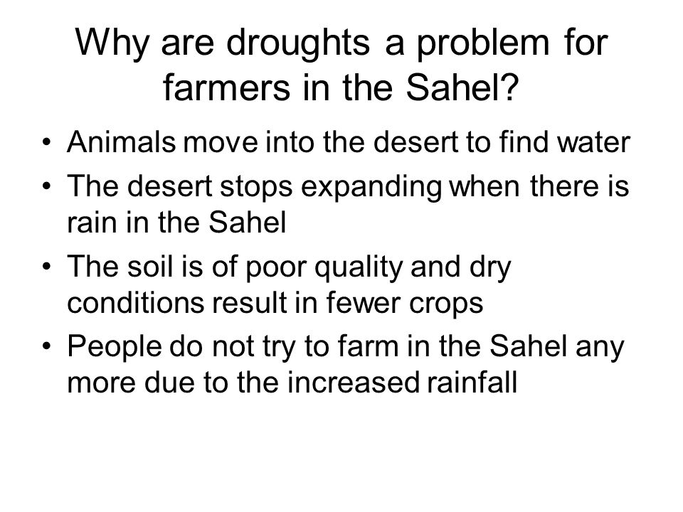 Why are droughts a problem for farmers in the Sahel