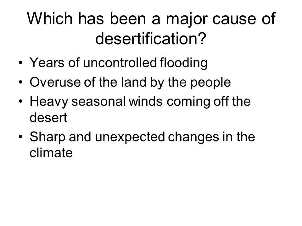 Which has been a major cause of desertification
