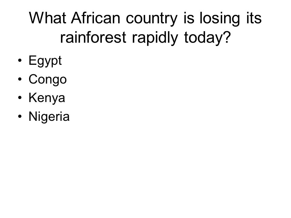 What African country is losing its rainforest rapidly today