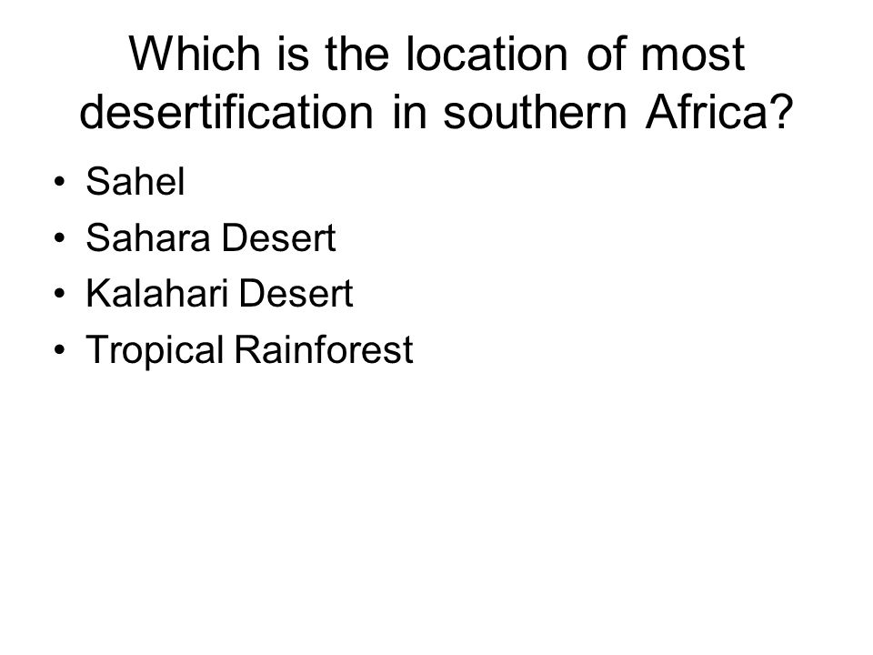 Which is the location of most desertification in southern Africa
