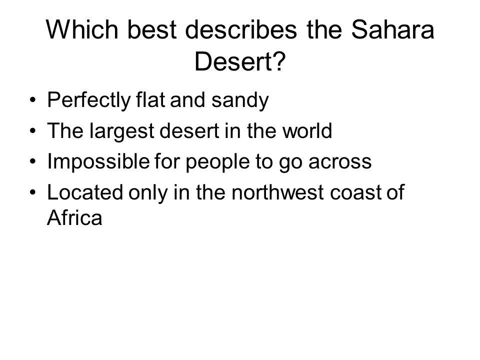 Which best describes the Sahara Desert