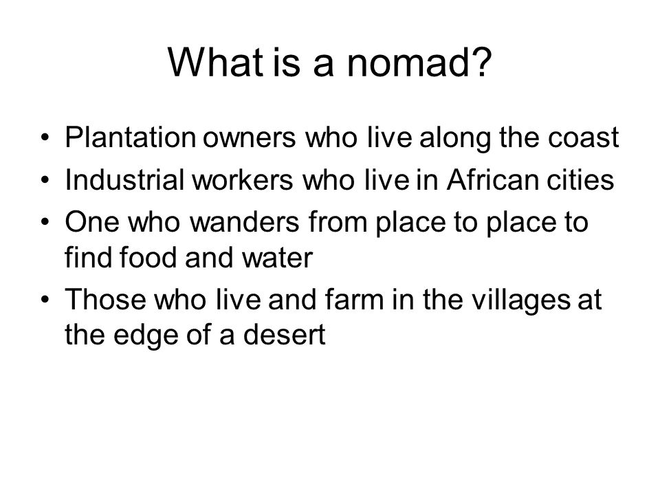 What is a nomad Plantation owners who live along the coast