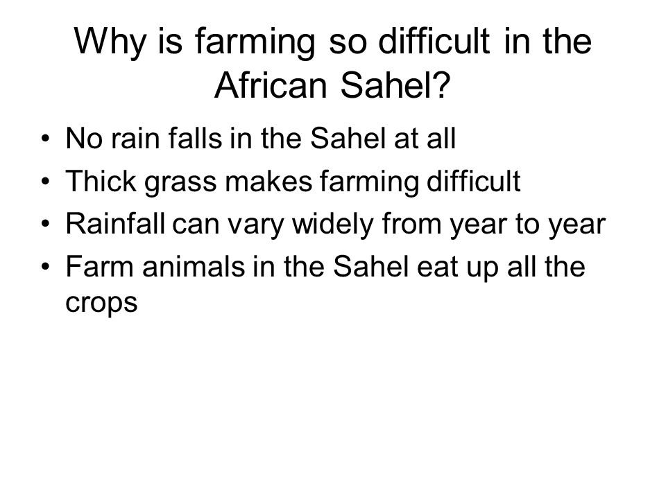 Why is farming so difficult in the African Sahel