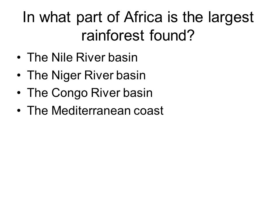 In what part of Africa is the largest rainforest found