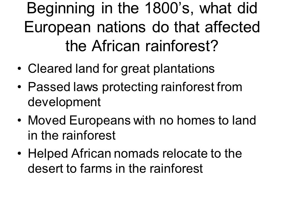 Beginning in the 1800's, what did European nations do that affected the African rainforest