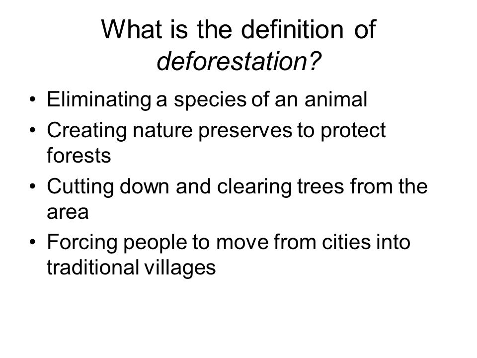 What is the definition of deforestation