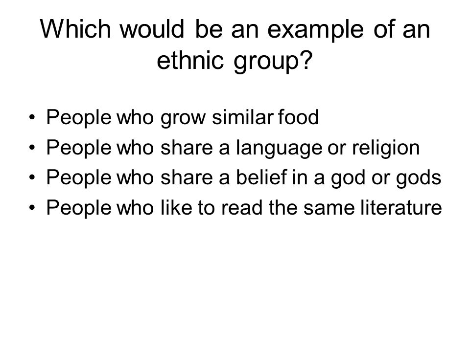 Which would be an example of an ethnic group