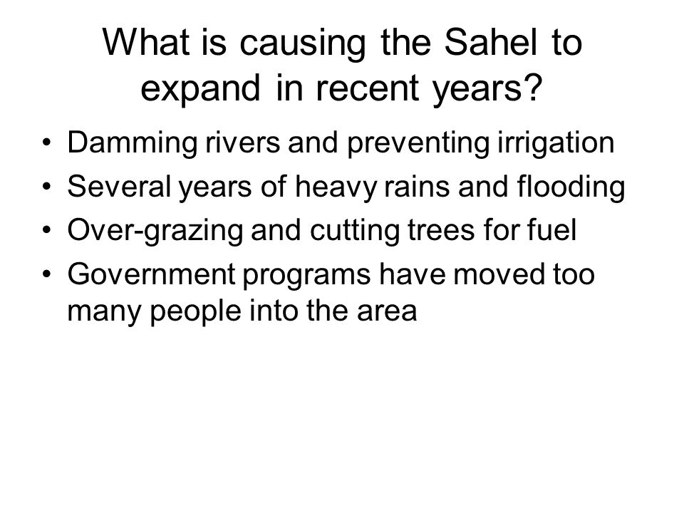 What is causing the Sahel to expand in recent years