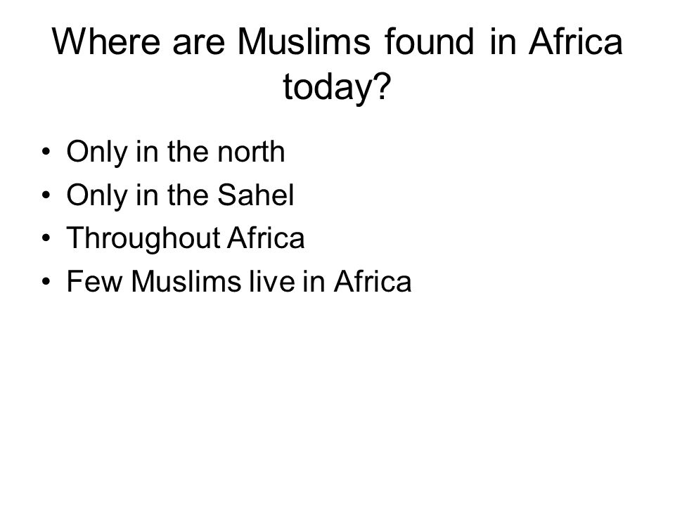 Where are Muslims found in Africa today