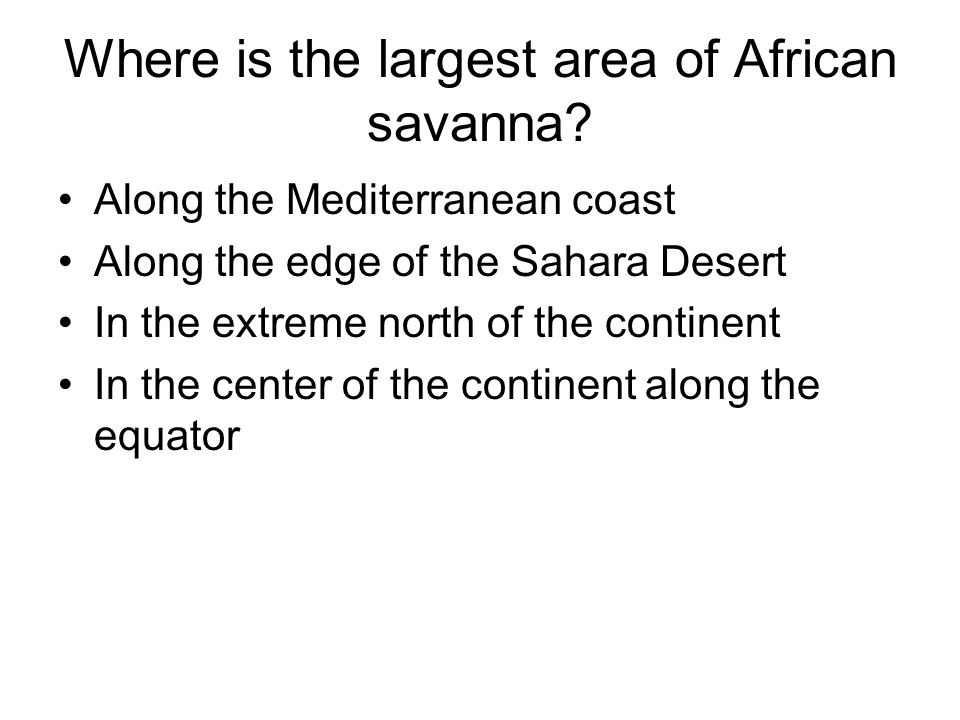 Where is the largest area of African savanna