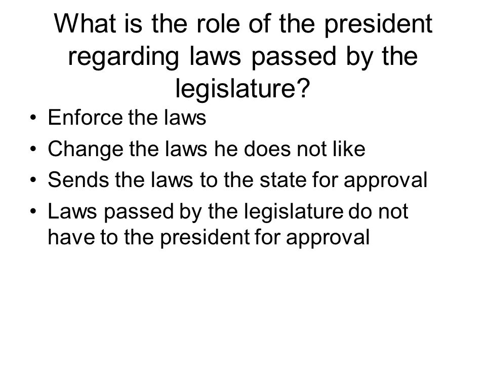 What is the role of the president regarding laws passed by the legislature