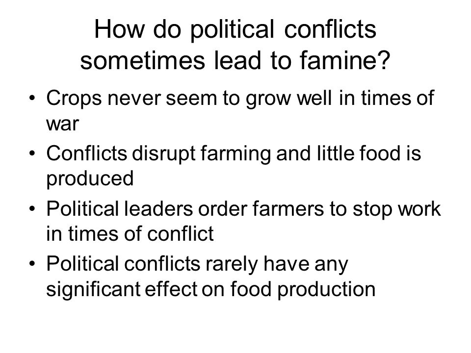 How do political conflicts sometimes lead to famine