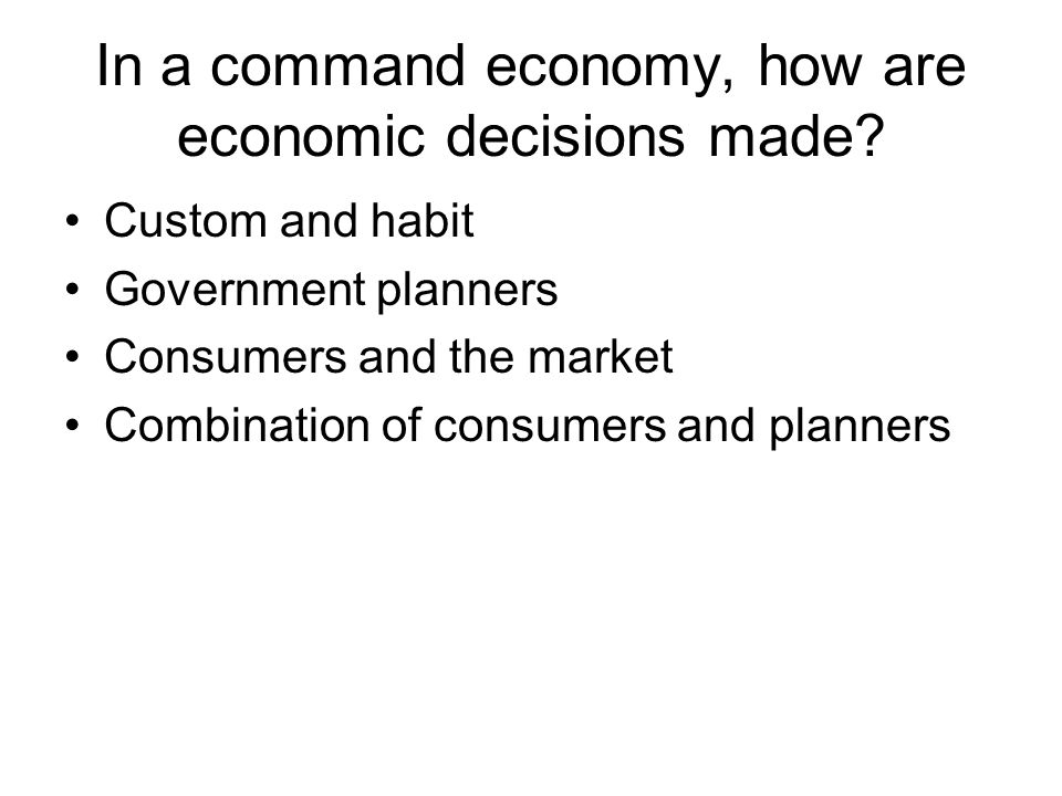 In a command economy, how are economic decisions made