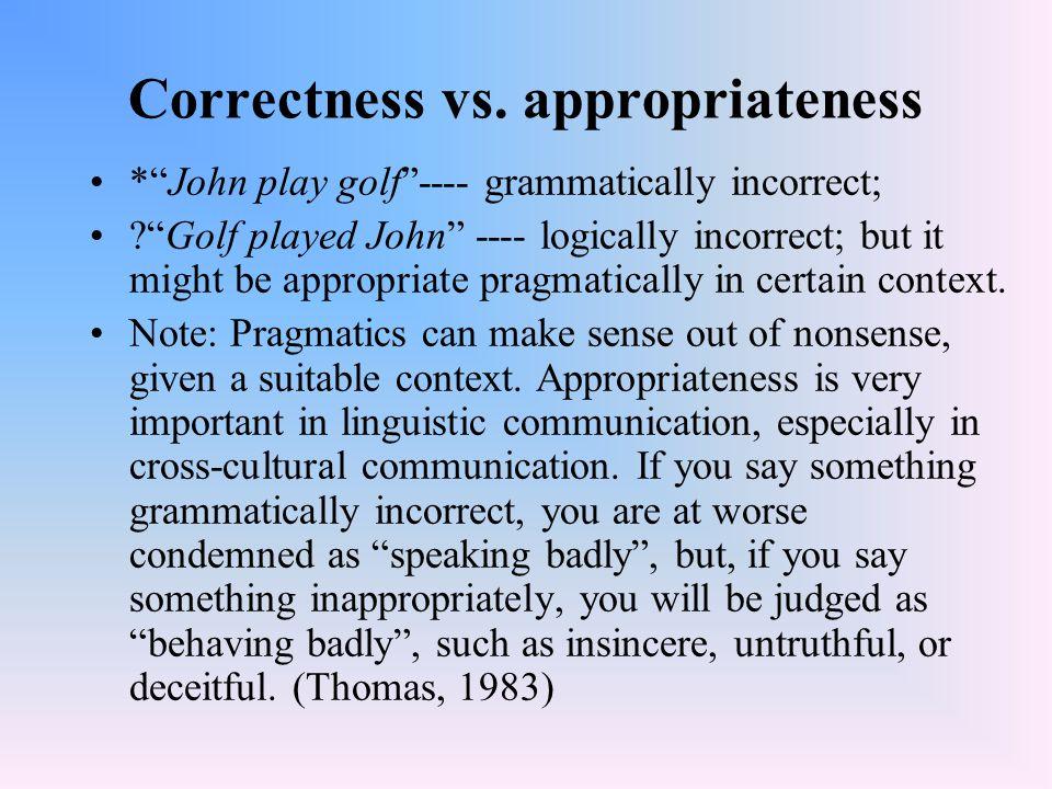 Correctness vs. appropriateness