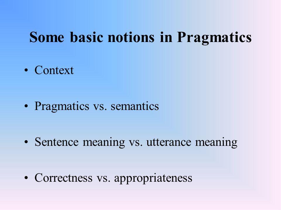 Some basic notions in Pragmatics