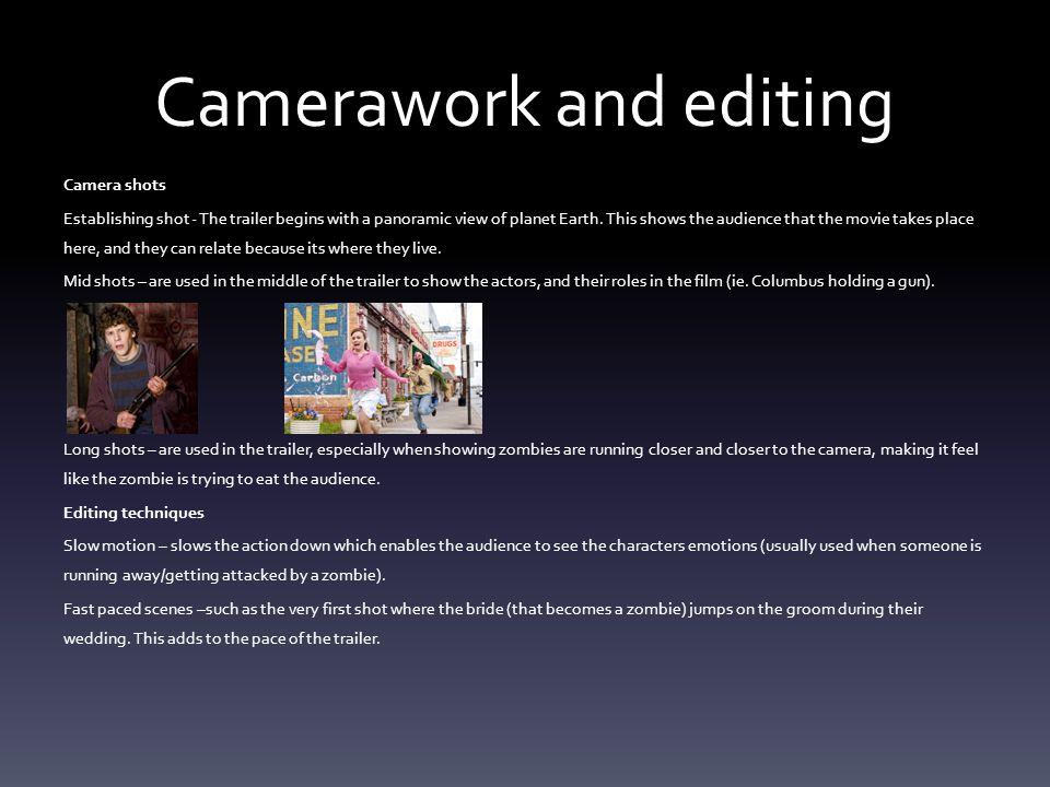 Camerawork and editing