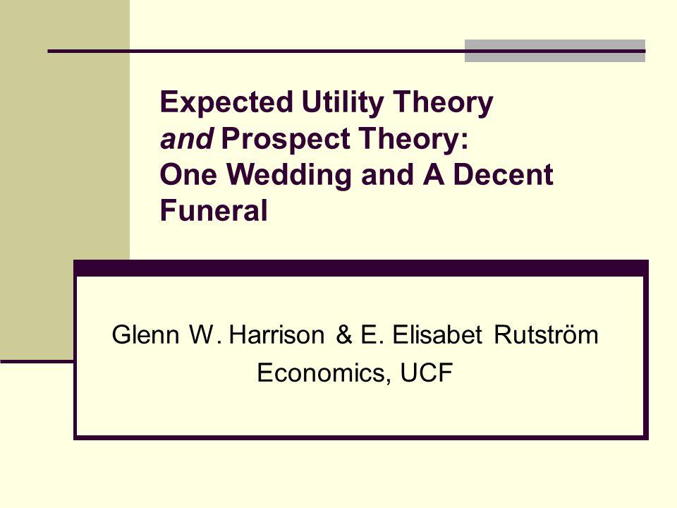 Glenn W. Harrison & E. Elisabet Rutström Economics, UCF