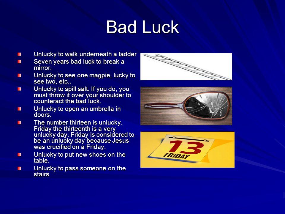Bad Luck Unlucky to walk underneath a ladder