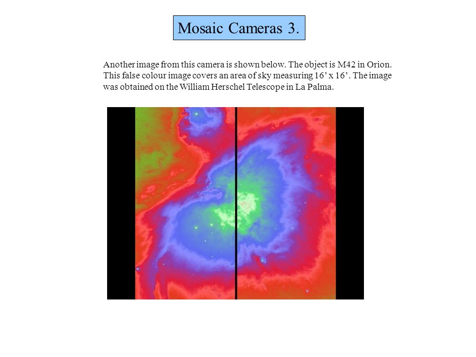 Mosaic Cameras 3. Another image from this camera is shown below. The object is M42 in Orion.