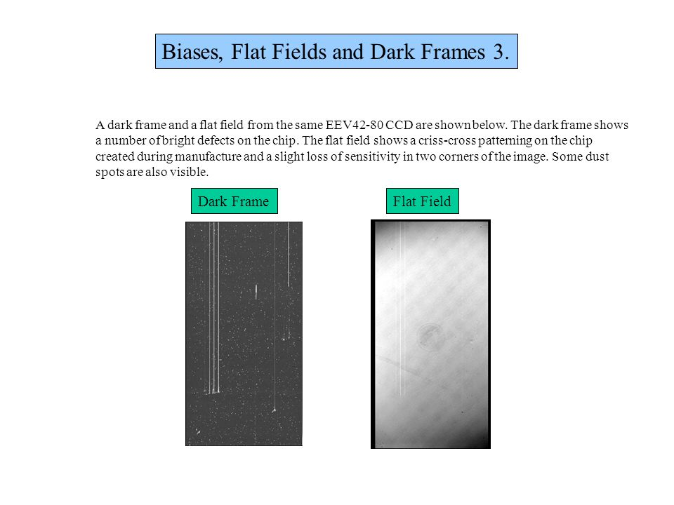 Biases, Flat Fields and Dark Frames 3.