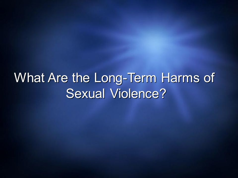 What Are the Long-Term Harms of