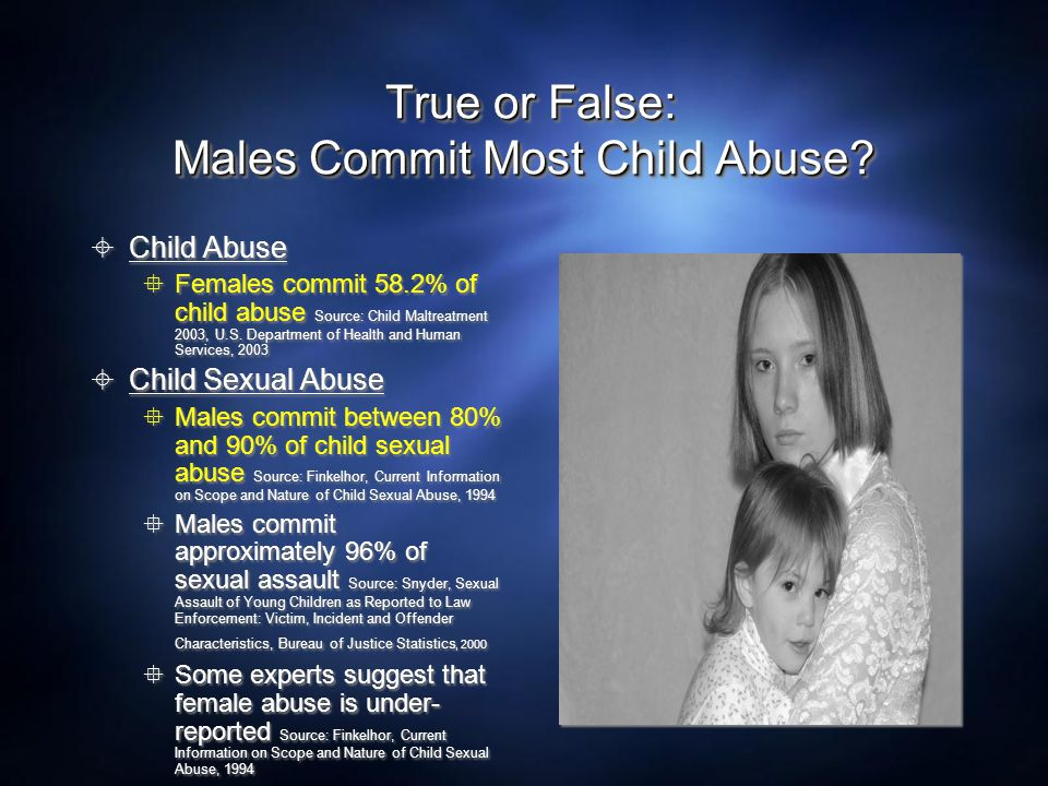 True or False: Males Commit Most Child Abuse