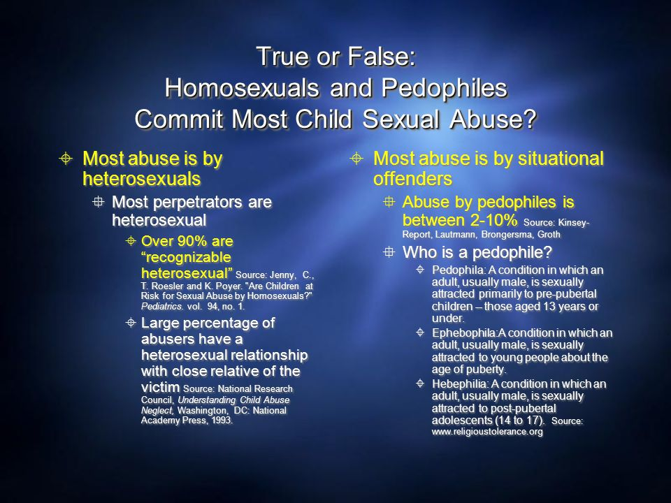 True or False: Homosexuals and Pedophiles Commit Most Child Sexual Abuse