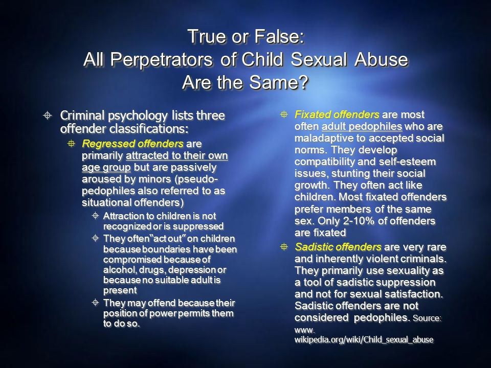 True or False: All Perpetrators of Child Sexual Abuse Are the Same