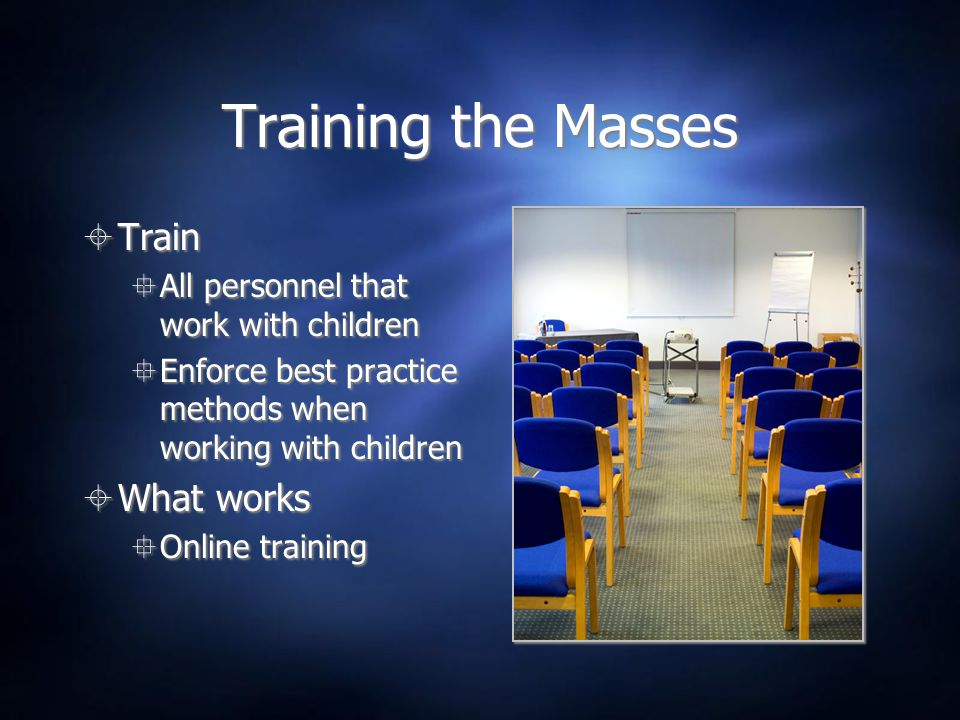 Training the Masses Train What works