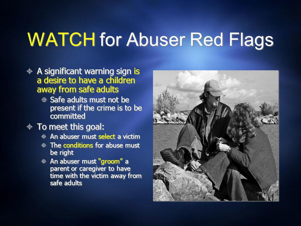 WATCH for Abuser Red Flags