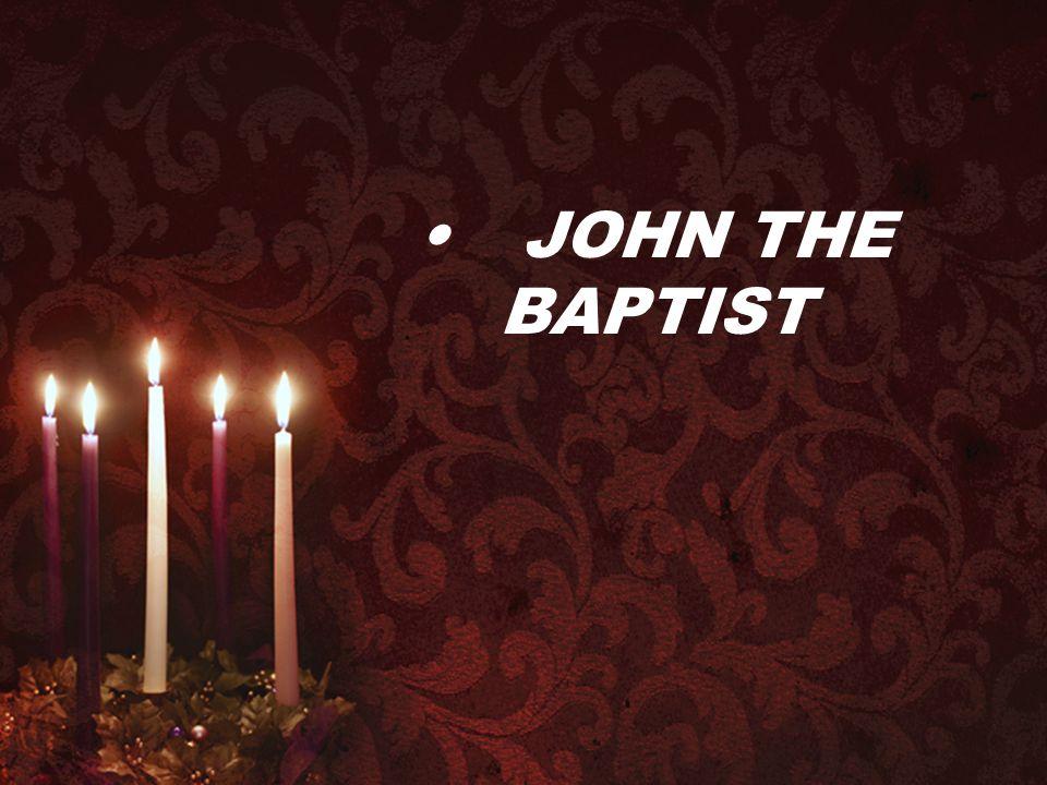 • JOHN THE BAPTIST