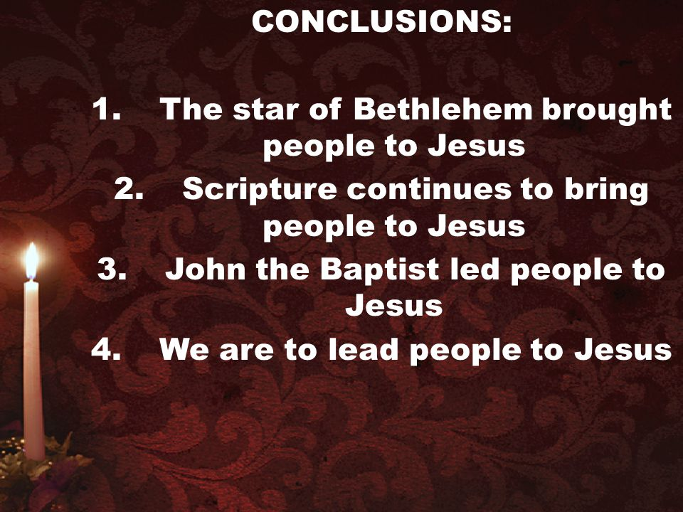 1. The star of Bethlehem brought people to Jesus