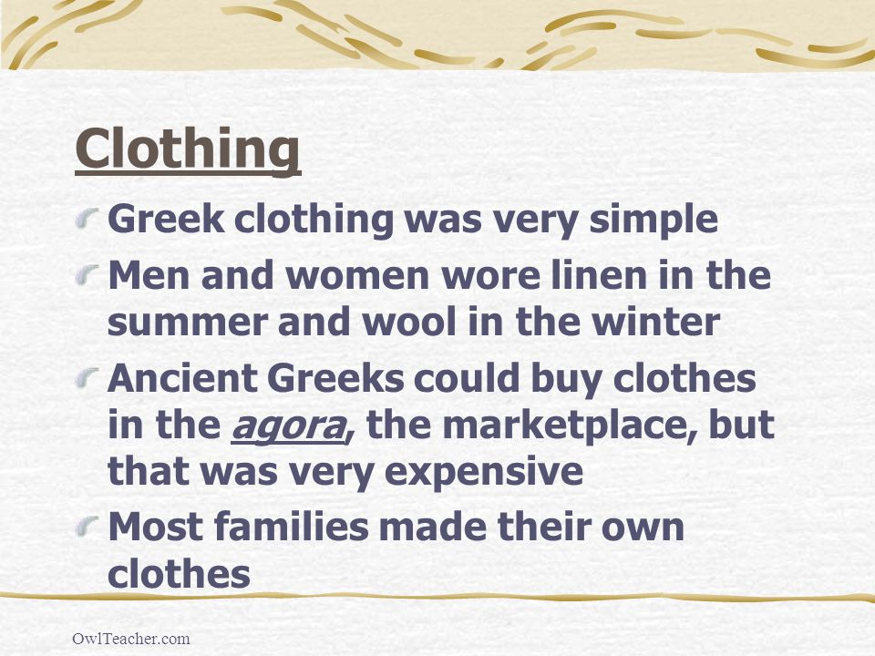Clothing Greek clothing was very simple