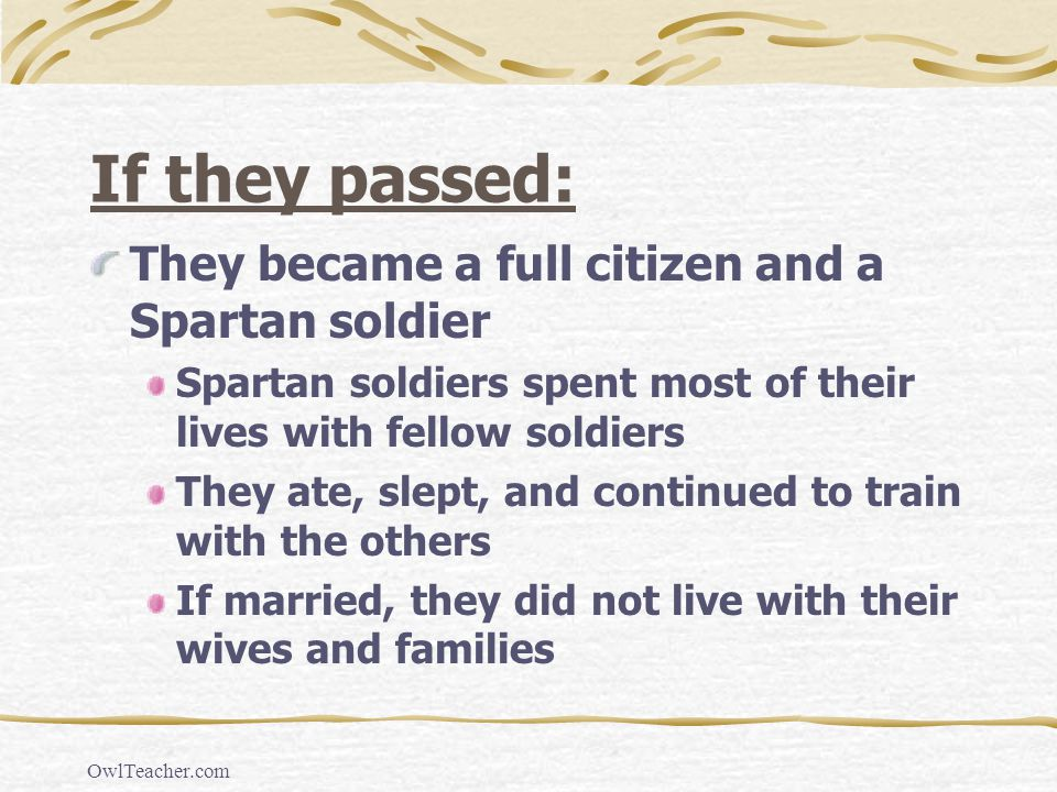 If they passed: They became a full citizen and a Spartan soldier