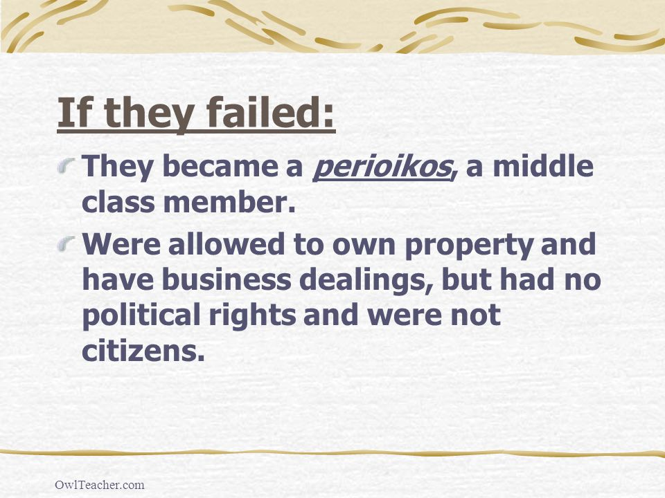If they failed: They became a perioikos, a middle class member.