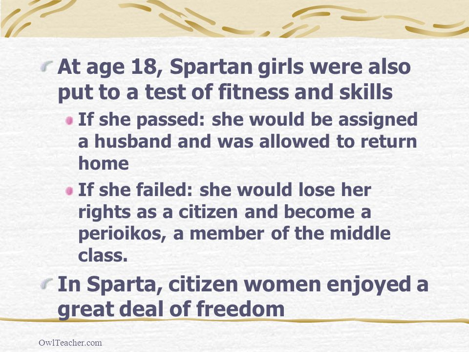At age 18, Spartan girls were also put to a test of fitness and skills