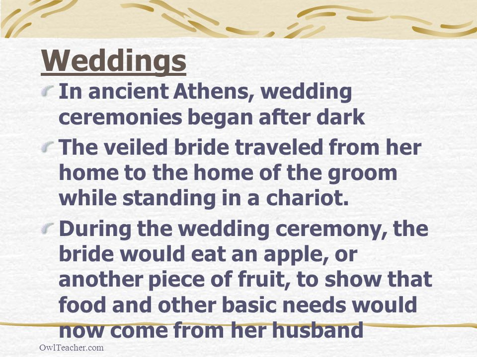 Weddings In ancient Athens, wedding ceremonies began after dark